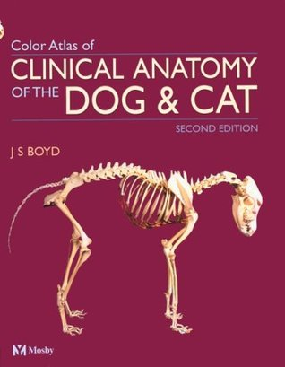 Colour Atlas Of Clinical Anatomy Of The Dog And Cat By Js Boyd