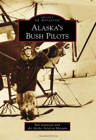 Alaska's Bush Pilots, Alaska