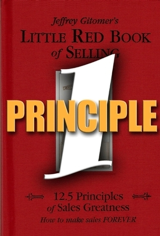 Little Red Book of Selling Principle 1