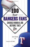 100 Things Rangers Fans Should KnowDo Before They Die