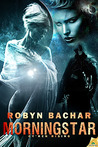 Morningstar by Robyn Bachar