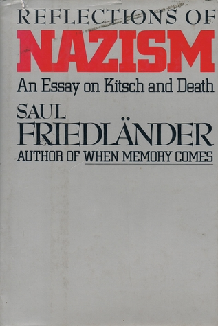 reflections of nazism an essay on kitsch and death by saul  945004