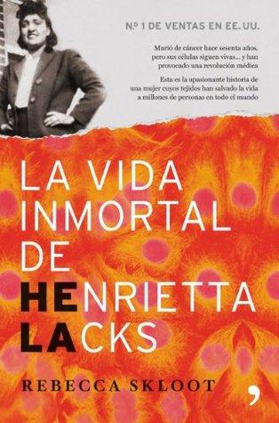 La vida inmortal de Henrietta Lacks: Murió de cáncer hace sesenta años, pero sus células siguen vivas...