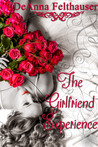 The Girlfriend Experience by DeAnna Felthauser