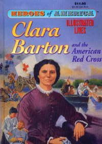Heroes of America: Clara Barton & the American Red Cross