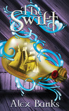The Swift by Alex Banks