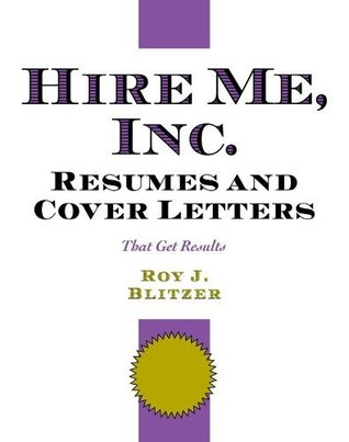 Hire Me, Inc. Resumes and Cover Letters : That Get Results