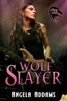Wolf Slayer (The Order of the Wolf, #2)
