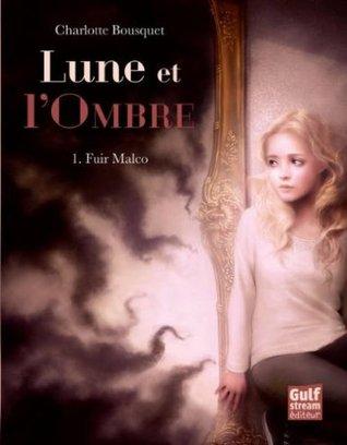 Fuir Malco (Lune et l'ombre, #1)