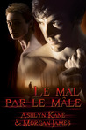 Le mal par le mâle by Morgan   James