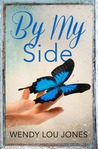 By My Side by Wendy Lou  Jones