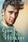 The Guilt of The Wealthy (The Billionaire Bachelor Series #1)