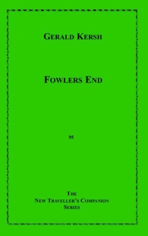 Ebook Fowlers End (The New Traveller's Companion) by Gerald Kersh PDF!