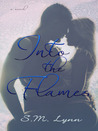 Into the Flames (Out of the Ashes, #2)