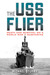 The USS Flier: Death and Su...