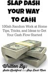 Slap Dash Your Way to Cash by Sadie Lankford