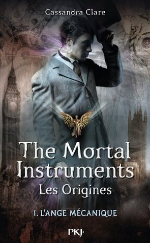 The Mortal Instruments, Les origines - tome 1