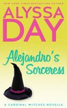 Alejandro's Sorceress by Alyssa Day