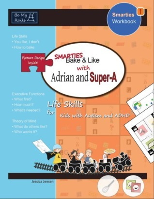SMARTIES Bake & Like with Adrian and Super-A: Life Skills for Kids with Autism and ADHD (SMARTIES Workbook, #1)