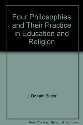 Four philosophies and their practice in education and religion