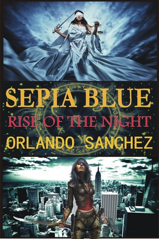 Rise of the Night (Sepia Blue #1)