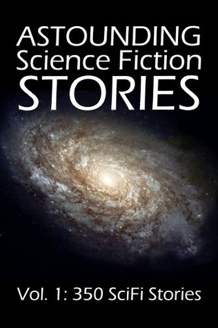 Astounding Science Fiction Stories: An Anthology of 350 Scifi Stories