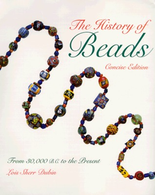 The History of Beads by Lois Sherr Dubin