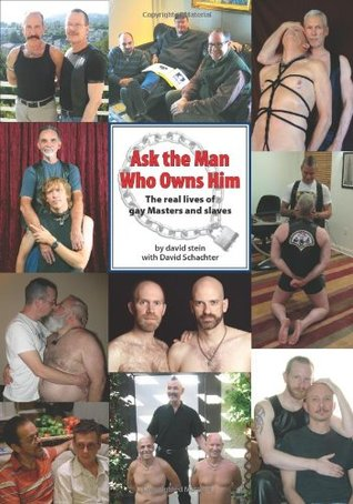 Ask the Man Who Owns Him by David  Stein