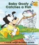 Baby Goofy Catches A Fish: A Book About Rhyming Words (Baby's First Disney Books)
