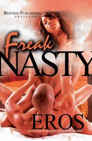 Freak Nasty by Eros