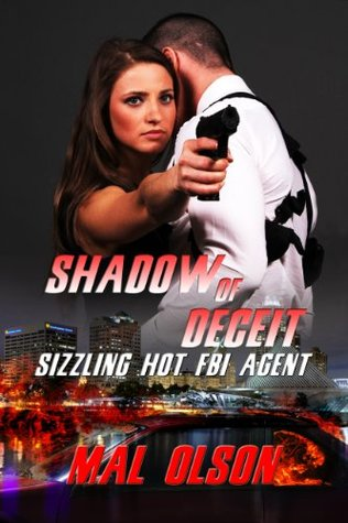 Shadow of deceit: sizzling hot fbi agent by Mal Olson