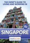 The Expat Guide to Living and Working in Singapore