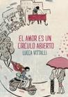 El amor es un círculo abierto by Lucca Vittalli