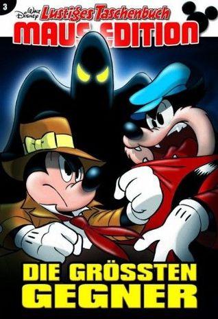Die größten Gegner (Lustiges Taschenbuch Maus-Edition, #3)