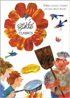 Eric Carle Classics: The Tiny Seed; Pancakes, Pancakes!; Walter the Baker