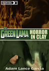 The Green Lama: Horror in Clay (The Green Lama Legacy #2)