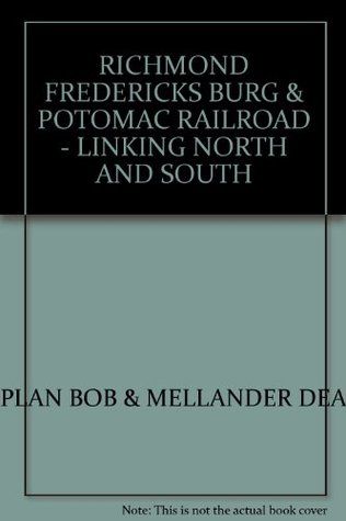 the-richmond-fredericksburg-potomac-railroad-linking-north-and-south