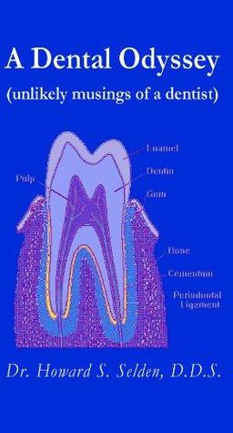 a dental odyssey by howard s selden