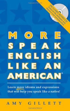 more-speak-english-like-an-american-learn-more-idioms-expressions-that-will-help-you-speak-like-a-native