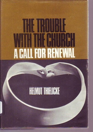 Trouble with the Church by Helmut Thielicke