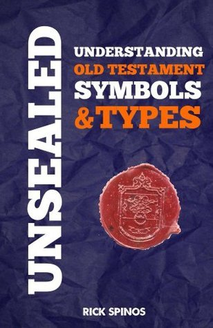 Unsealed: Understanding Old Testament Symbols & Types