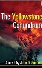 The Yellowstone Conundrum by John D. Randall