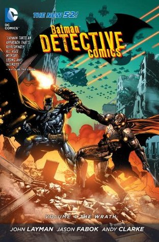 Batman: Detective Comics, Volume 4: The Wrath