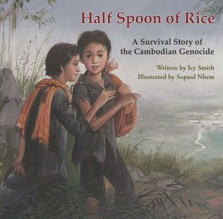 Half Spoon of Rice: A Survival Story of the Cambodian Genocide