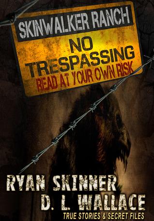 Skinwalker Ranch : NO TRESPASSING by Ryan Skinner