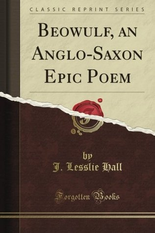 Beowulf an Anglo-Saxon Epic Poem: Translated from Ted, Fr Text
