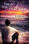 The Art of Breathing by T.J. Klune