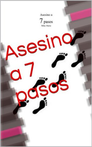 Asesino a 7 pasos by Miguel Marte Cornelio