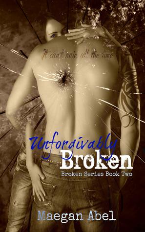 Unforgivably Broken (Broken, #2)