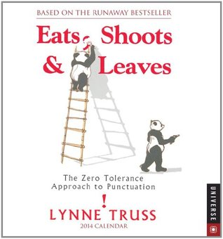 Eats, Shoots & Leaves Calendar: The Zero Tolerance Approach to Punctuation